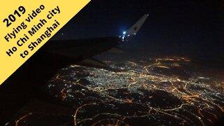 Flying from Vietnam to Shanghai 2019 Raw Flight footage