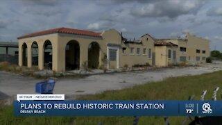 Delray Beach plans to rebuild historic train station
