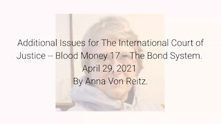 Additional Issues for The International Court of Justice-Blood Money 17-Apr 29 2021 By Anna VonReitz