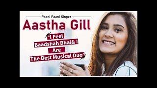 Paani Paani Singer Aastha Gill: &ldquo