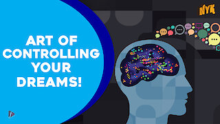 How to Control Your Dreams? *