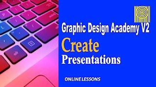 Graphic Design Academy V2 Create Presentations