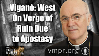 28 Jul 21, The Terry and Jesse Show: Viganò: West On Verge of Ruin Due to Apostasy