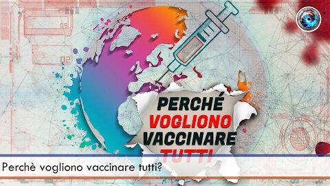 Perchè vogliono vaccinare tutti?