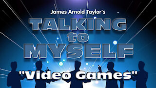 """Talking to Myself the Stage Show: """"Video Games"""""""
