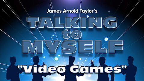 "Talking to Myself the Stage Show: ""Video Games"""