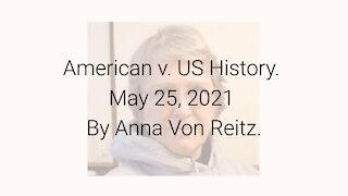 American v. US History May 25, 2021 By Anna Von Reitz