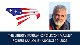 Dr. Robert Malone ~ The Liberty Forum ~ 8-10-2021