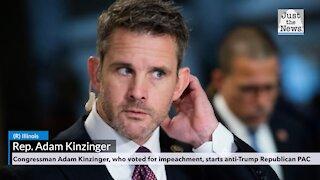 Congressman Adam Kinzinger, who voted for impeachment, starts anti-Trump Republican PAC