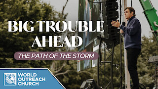 Big Trouble Ahead: The Path of the Storm