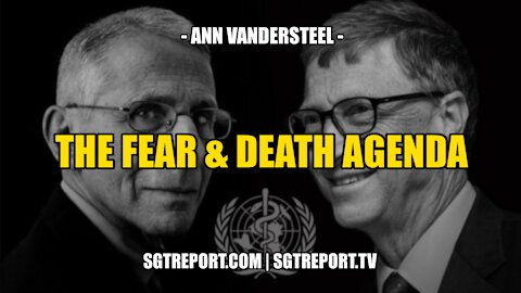 FDA: THE FEAR & DEATH AGENDA -- ANN VANDERSTEEL