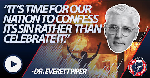 """Dr. Everett Piper   URGENT   """"It's Time for Our Nation to Confess Its Sin Rather Than Celebrate It."""""""