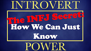 INFJ Secret - How Introverted Intuition Works