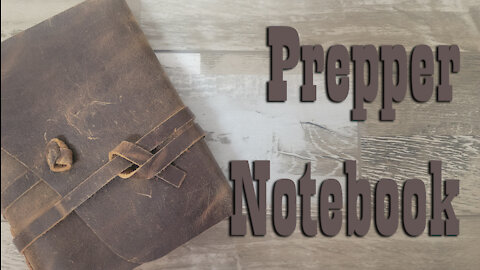 Prepper Notebook ~ Why to make one and what to put in it