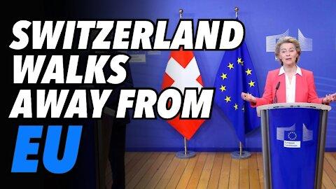 Switzerland walks away from EU takeover deal