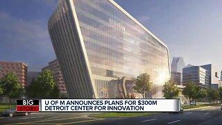 UM announces plans for $300M Detroit Center for Innovation