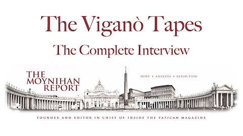 The Vigano Tapes: The Complete Interview