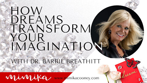 How to Tap in & Transform your Imagination with Dr. Barbie Breathitt
