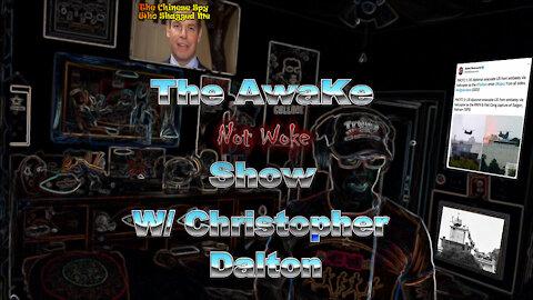 AWAKE NOT WOKE SHOW, With Christopher Dalton #3