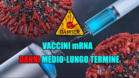 VACCINI MRNA: DANNI MEDIO-LUNGO TERMINE