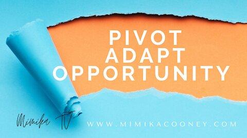 Pivot Adapt Opportunity
