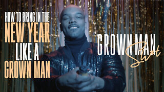 How to Celebrate New Years | Grown Man Sh*t