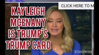 Kayleigh Mcenany is TRUMP'S TRUMP CARD!