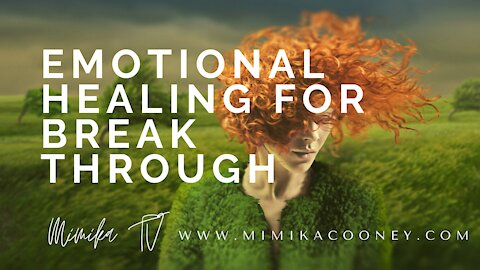 Emotional Healing for Breakthrough