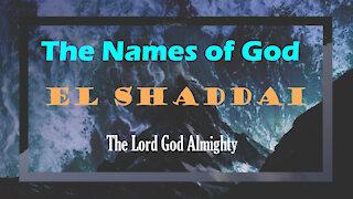 The Names of God: El Shaddai