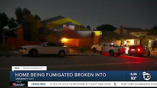 San Diego home being fumigated broken into