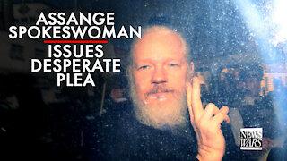 Julian Assange Spokeswoman Issues Desperate Plea