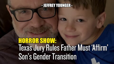 """HORROR SHOW: MOM FORCES SON TO BECOME """"GIRL"""", DAD LOSES ALL RIGHTS - JEFFREY YOUNGER"""