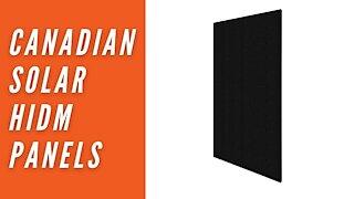 Canadian Solar HiDM Solar Panels