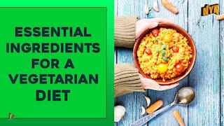 Top 4 Essential Food Ingredients A Vegetarian Diet Must Have