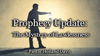 Prophecy Update: The Mystery of Lawlessness