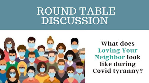 What does Loving Your Neighbor look like during Covid tyranny?