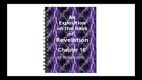 Major NT Works Revelation by William Kelly Chapter 16 Audio Book