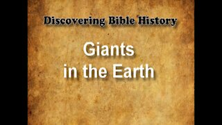 Discovering Bible History 03 - Giants in the Earth