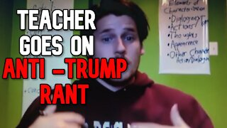 Teacher Goes on Rant To Student Calling Trump 'Racist'