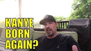 Kanye West is a born again Christian?