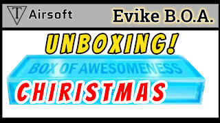 Unboxing Evike Box Of Awesomeness Airsoft Mystery Box Christmas Edition 2019