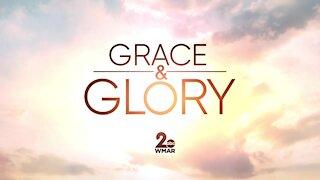 Grace and Glory 4/18/2021