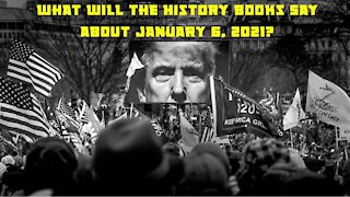 What Will The History Books Say About January 6, 2021?