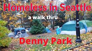 A Walk thru Denny Park Homeless Camp Downtown Seattle