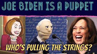 Joe Biden is a Puppet