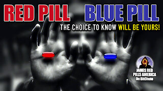 The Choice To Know Is Yours: Red Pill, Blue Pill - a James Red Pills America EPIC Short!