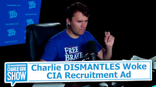 Charlie DISMANTLES Woke CIA Recruitment Ad