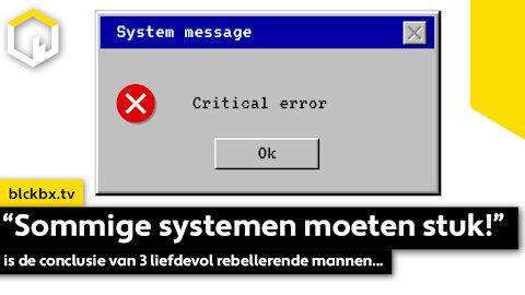 """""""Sommige systemen moeten stuk!"""" is de conclusie van 3 liefdevol rebellerende mannen…"""
