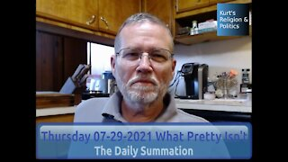 20210729 What Pretty Isn't - The Daily Summation