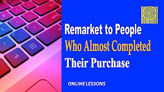 Remarket to People Who Almost Completed Their Purchase